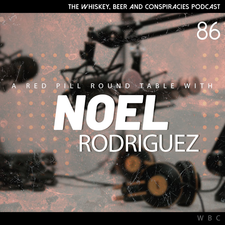 86 – Redpill Round Table with Noel Rodriguez